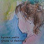 Tyrone Wells Grace Is Dancing