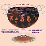 Deep Purple Come Taste The Band: 35th Anniversary Edition