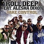 Roll Deep Take Control (Feat. Alesha Dixon)