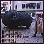 Tony Weeks Tony Weeks And The Tony Weeks Band Featuring Tony Weeks