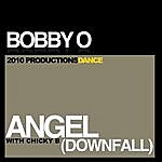 Bobby-O Angel (Downfall) [With Chicky B]
