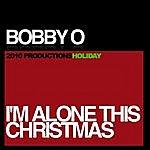 Bobby-O I'm Alone This Christmas