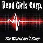 Dead Girls Corp. The Wicked Don't Sleep