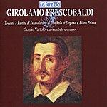 Sergio Vartolo Frescobaldi: Toccate E Partite D'intavolatura DI Cimbalo Et Organo - Libro Primo