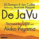 Jon Cutler De Ja Vu (Lips & Akiko Kiyama Remixes)