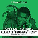 Clarence 'Frogman' Henry Ain't Got No Home - 4 Track Ep