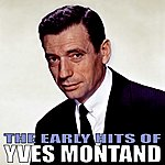 Yves Montand The Early Hits Of Yves Montand