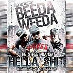 Beeda Weeda Hella Sh*t