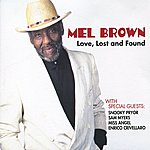 Mel Brown Love, Lost And Found