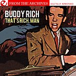 Buddy Rich That's Rich, Man - From The Archives (Digitally Remastered)
