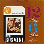 Dick Rosmini Adventures For 12 String, 6 String And Banjo