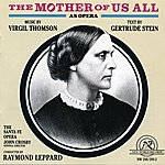 Raymond Leppard The Mother Of Us All