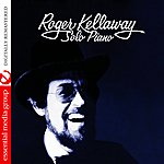 Roger Kellaway Solo Piano (Digitally Remastered)