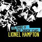 Lionel Hampton Big Bands Of The Swingin' Years: Lionel Hampton (Digitally Remastered)