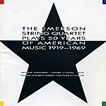 Emerson String Quartet The Emerson String Quartet Plays 50 Years Of American Music 1919-1969