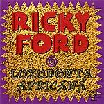 Ricky Ford Ford, Ricky: Loxodonta Africana
