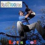 Ruditoonz Let's Go!!