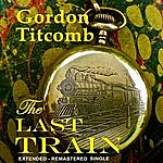 Gordon Titcomb The Last Train (Extended Version)