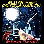 Elijah Bring On The Night