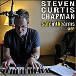 Steven Curtis Chapman Safe In The Arms Ep