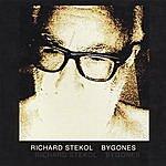 Richard Stekol Bygones