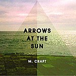 M. Craft Arrows At The Sun