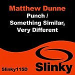 Matthew Dunne Punch / Something Similar, Very Different