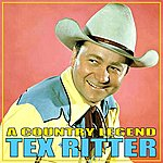 Tex Ritter A Country Legend