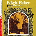 Edwin Fischer Edwin Fischer Plays Brahms Sonata No. 3 In F Minor, Op. 5 (Digitally Remastered)