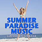 Summer Breeze Summer Paradise Music