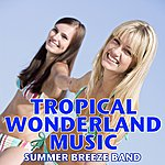 Summer Breeze Tropical Wonderland Music