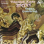 Prague Chamber Orchestra Brixi: Organ Concertos