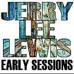 Jerry Lee Lewis Early Sessions