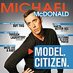 Michael McDonald Model. Citizen.