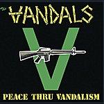 The Vandals Peace Thru Vandalism (Re-Mastered)