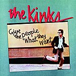 The Kinks Give The People What They Want (Reissue)