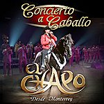 El Chapo Concierto A Caballo: Desde Monterrey (Live At Arena Monterrey, Nuevo Leon/2010)