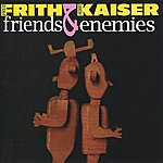 Henry Kaiser Friends And Enemies