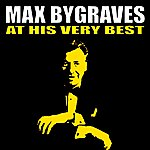 Max Bygraves Max Bygraves At His Very Best