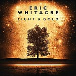 Eric Whitacre Light & Gold