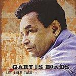 Gary U.S. Bonds Let Them Talk