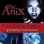 The Anix Cry Little Sister