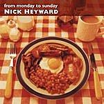 Nick Heyward From Monday To Sunday