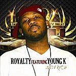 Royalty New Rich (Feat. Young K)