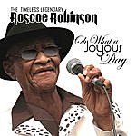 Roscoe Robinson Oh What A Joyous Day