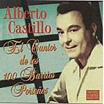 Alberto Castillo El Cantor De Los 100 Barrios Porteños