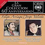 Felipe Arriaga La Gran Coleccion Del 60 Aniversario Cbs - Felipe Arriaga / Jorge Valente