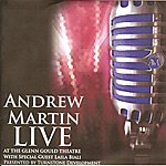 Andrew Martin Andrew Martin Live At The Glenn Gould Theatre