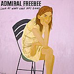 Admiral Freebee Look At What Love Has Done