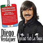 Diego Verdaguer Mexicano Hasta Las Pampas: Special Edition